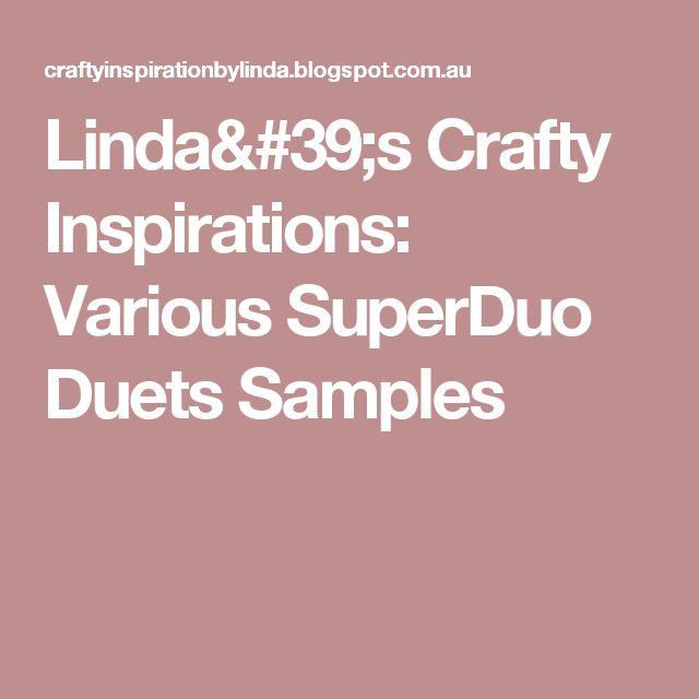 Linda's Crafty Inspirations: Various SuperDuo Duets Samples