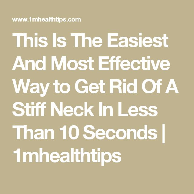 This Is The Easiest And Most Effective Way to Get Rid Of A Stiff Neck In Less Than 10 Seconds | 1mhealthtips