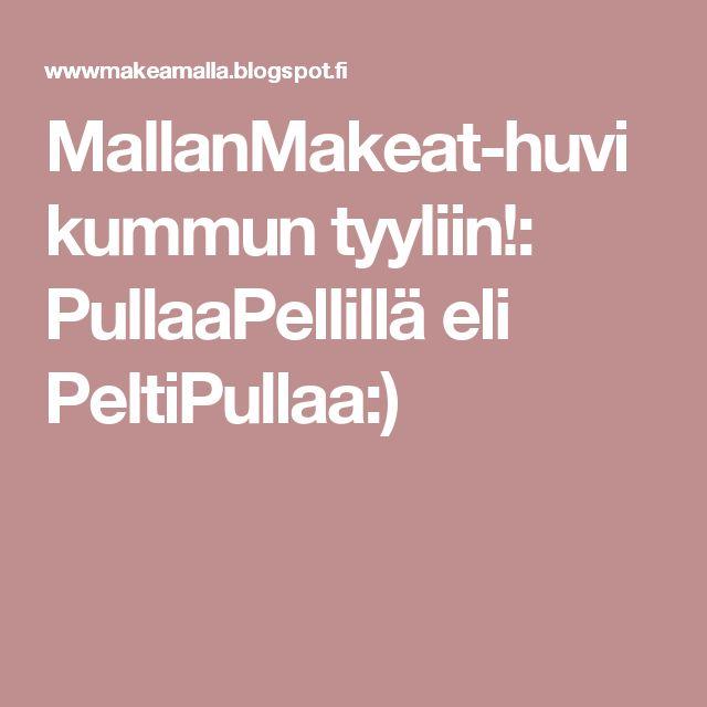 MallanMakeat-huvikummun tyyliin!: PullaaPellillä eli PeltiPullaa:)