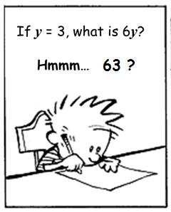 Activity for Algebra misconceptions.    exzuberant: If y = 3, then 6y = 63 ... or is it?