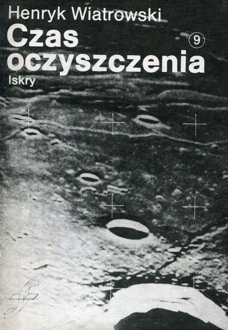 """""""Czas oczyszczenia"""" Henryk Wiatrowski Cover by Michał Piekarski Book series Zeszyty Fantastyczno-Naukowe Published by Wydawnictwo Iskry 1986"""