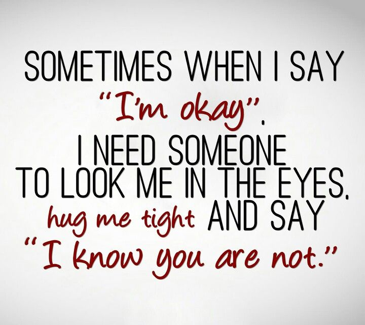 Sometimes I Say Im Okay Even When Im Feeling Down Just To Push