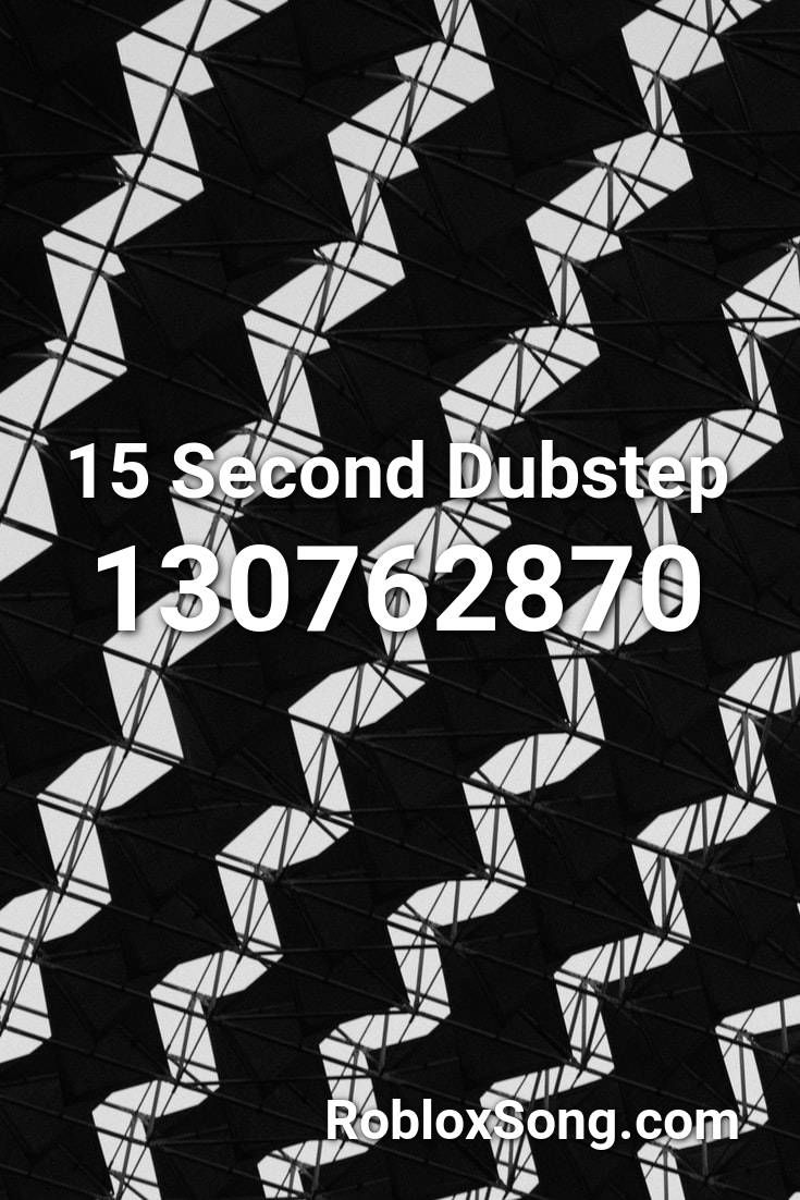 15 Second Dubstep Roblox Id Roblox Music Codes Roblox Daddy