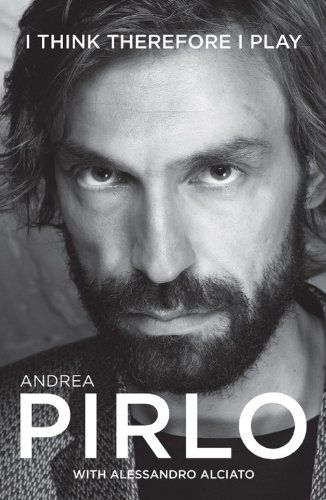 Andrea #Pirlo - I Think Therefore I Play - Current Best Top 8 Books on #Soccer