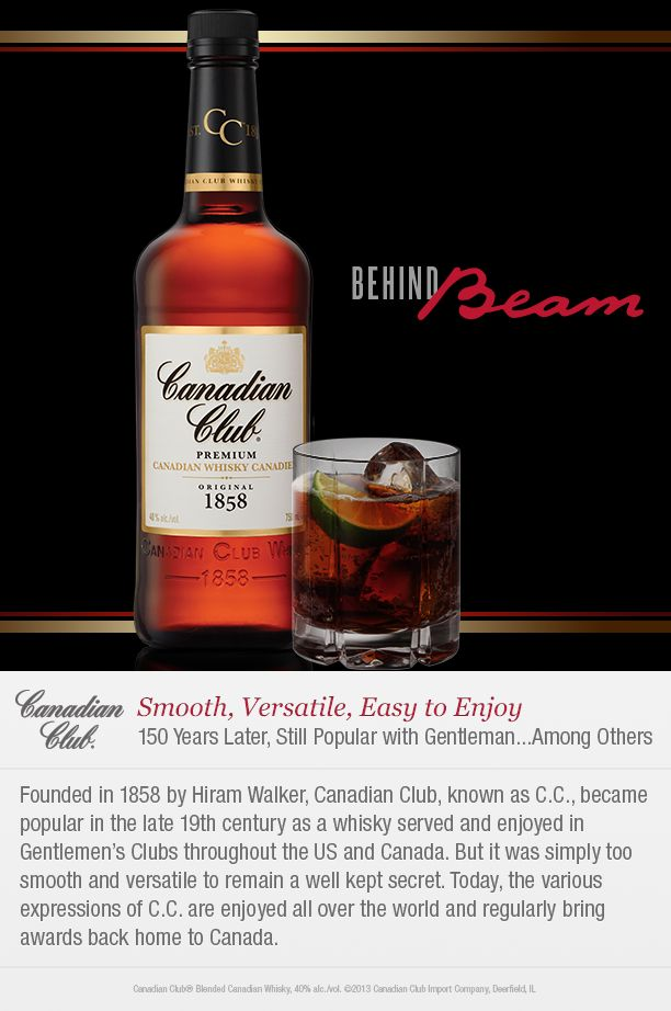 A smooth whisky born just north of the US border. This brand #BehindBeam is Canadian Club, known often as C.C.