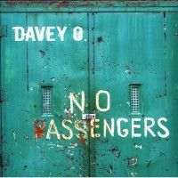 """No Passengers Buffalo, NY based songwriter and 2013 Kerrville New Folk Songwriting Finalist, Davey O. proudly releases """"No Passengers"""" - a seven song collection of sparsely arranged songs produced by Neale Eckstein at Fox Run Studios. The title comes from Davey being the lone traveler on this one, performing all of the instruments and vocals.…"""