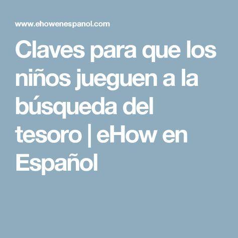 Claves para que los niños jueguen a la búsqueda del tesoro | eHow en Español
