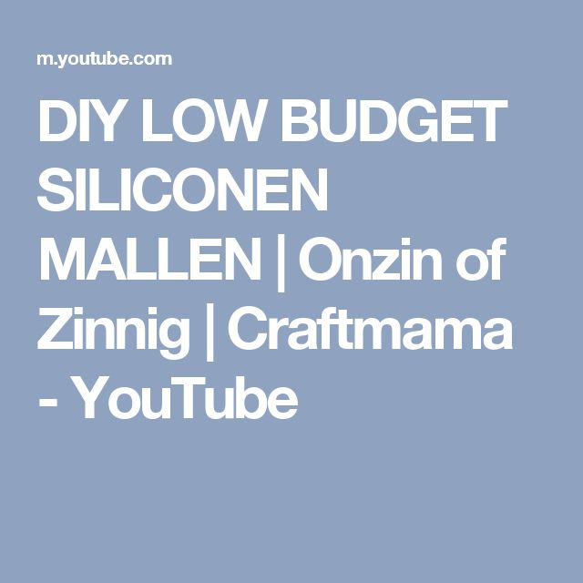 DIY LOW BUDGET SILICONEN MALLEN | Onzin of Zinnig | Craftmama - YouTube