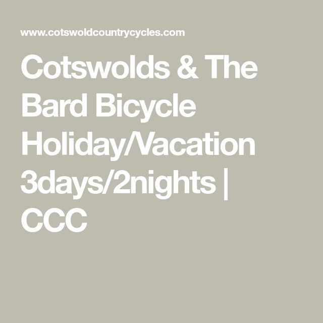 Cotswolds & The Bard Bicycle Holiday/Vacation 3days/2nights | CCC