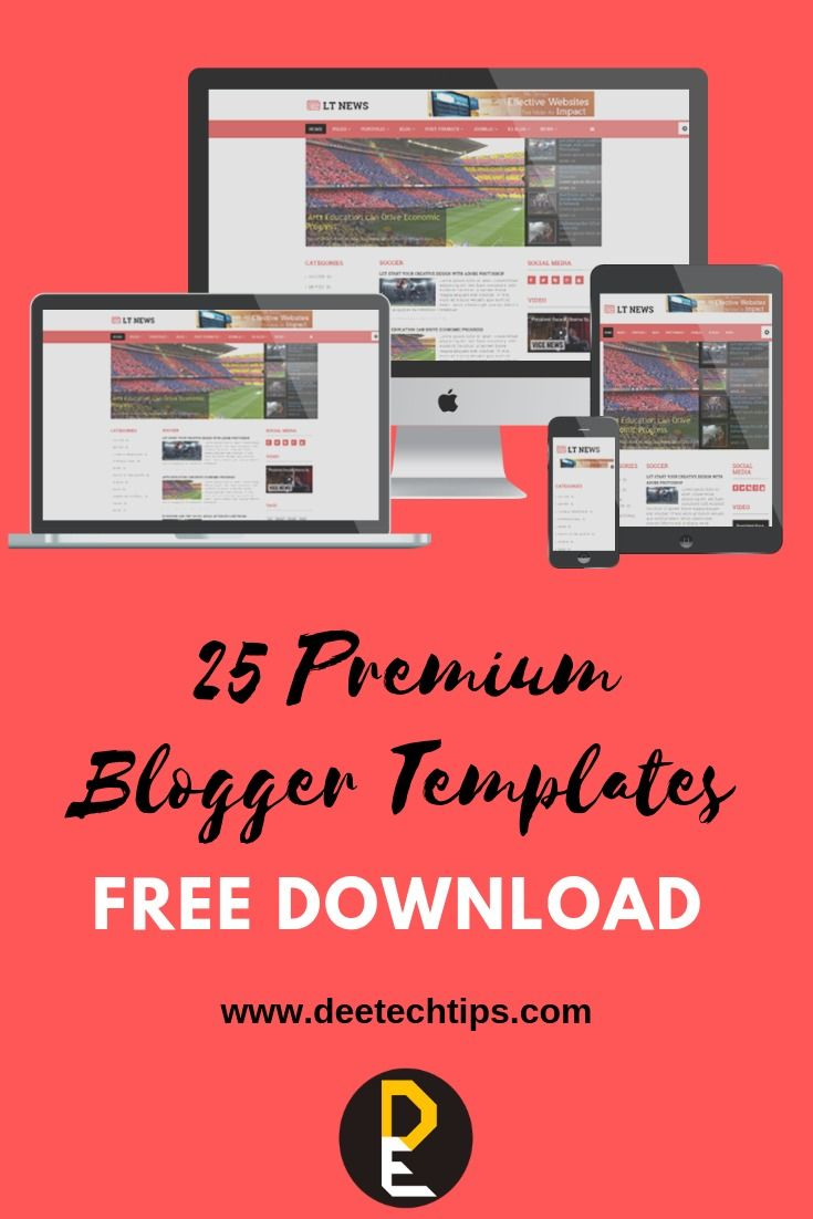 25 Premium Blogger Templates Free Download 2019 Deetechtips Com Information About Internet Tips Tricks Free Blogger Templates Blogger Templates Templates Free Download