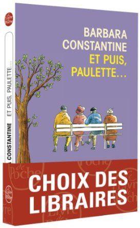 Amazon.fr - Et puis, Paulette ... - Barbara Constantine - Livres très beau roman, très émouvant et entrainant, génial