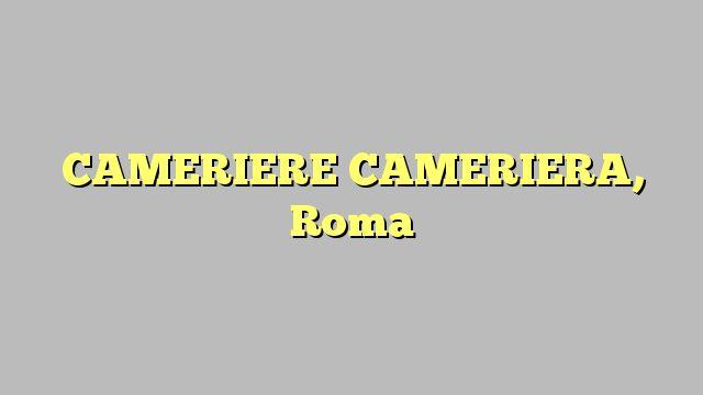 CAMERIERE CAMERIERA, Roma