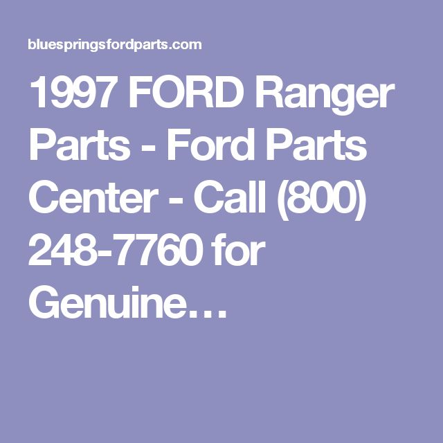 1997 FORD Ranger Parts - Ford Parts Center - Call (800) 248-7760 for Genuine…