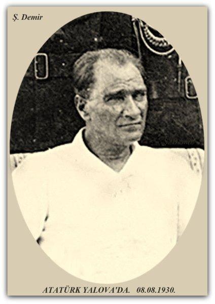 Atatürk Yalova'da. 08.08.1930.