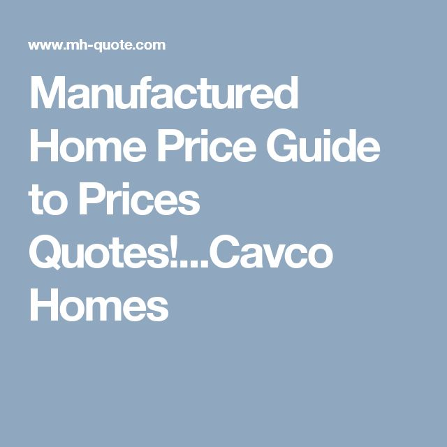 Manufactured Home Price Guide to Prices Quotes!...Cavco Homes