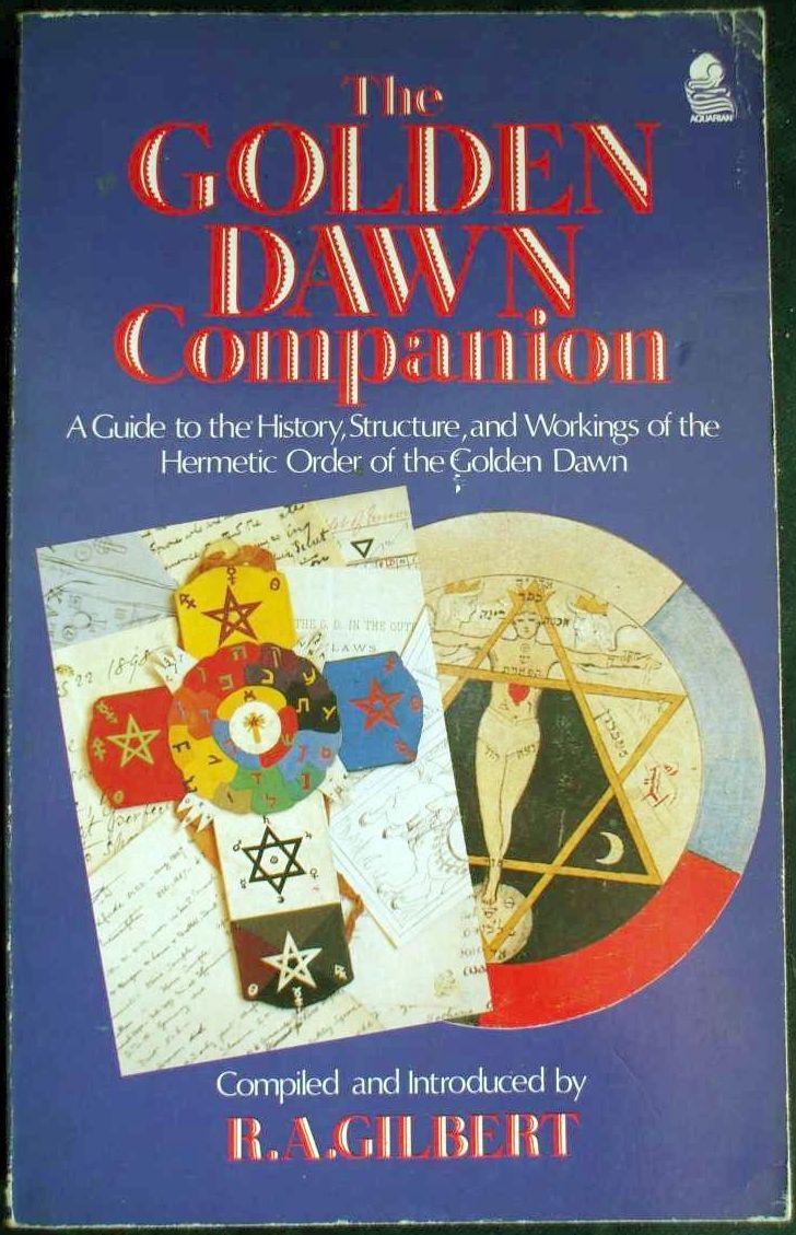 R A Gilbert, The Golden Dawn Companion