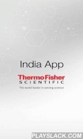 India Mobile App  Android App - playslack.com ,  'India App' hosted on Google Play store for Android was launched in the India Leadership Meet 2015 and Laboratory Solutions India Commercial meet.'India App' will host array of Mobility applications which will drive Unified and Consistent interface bundled in One platform exclusively for India businesses. In this direction, below two Apps currently available on India App.1. Commercial Operations.2. Field Service Engineer.Note: Authorised Thermo Fisher employee can get access to information using India App.Commercial Operations App Benefits:- Material Price and ATP Quantity DetailsCustomer:- Sales Order Details- Back Order Quantity Details- Invoice, LR & POD and C-Form Details- Customer Ledger SummaryField Service Engineer(FSE) App Benefits:- Real-time schedule and follow up- FSE Task / Operation updates - Online- FSE interaction with Call Center and Customer - Online - Trunk stock and spare part order - Online- Service Report automatic generation- Customer and FSE Signature on smart phone screen- Can set out-of-office alert- FSE Geo Location tracking to aid Call Agent for case assignment.