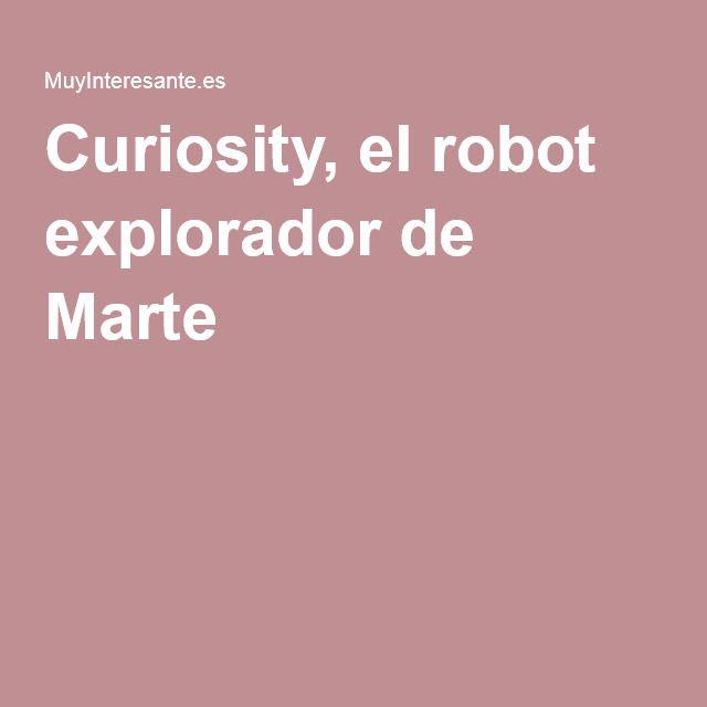 Curiosity, el robot explorador de Marte
