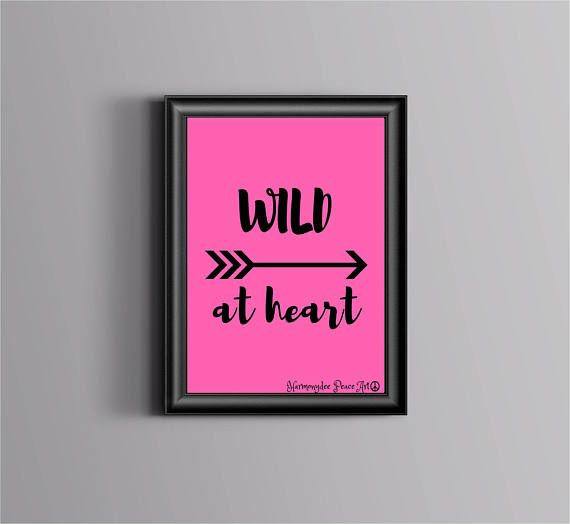 Hey, I found this really awesome Etsy listing at https://www.etsy.com/au/listing/509968272/wild-at-heart-instant-download-print