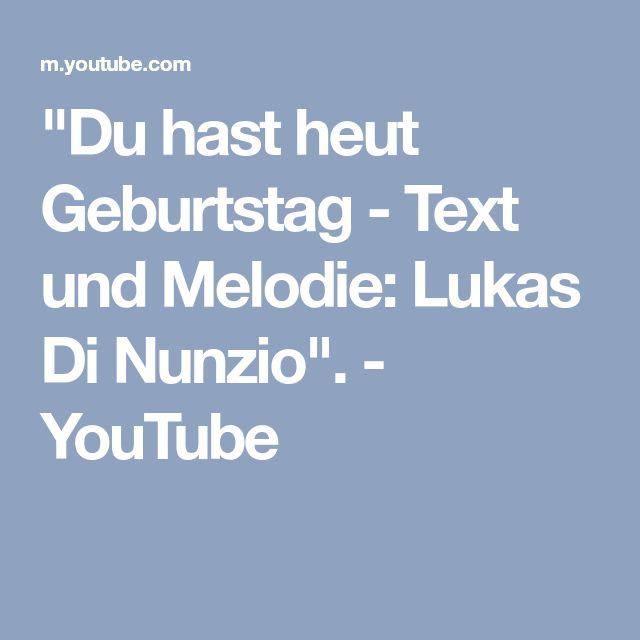 """""""Du hast heut Geburtstag - Text und Melodie: Lukas Di Nunzio"""". - YouTube"""