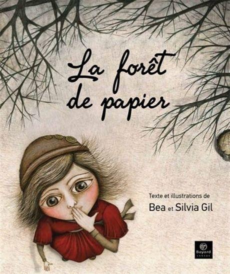 La Forêt de papier - BEA GIL - SILVIA GIL