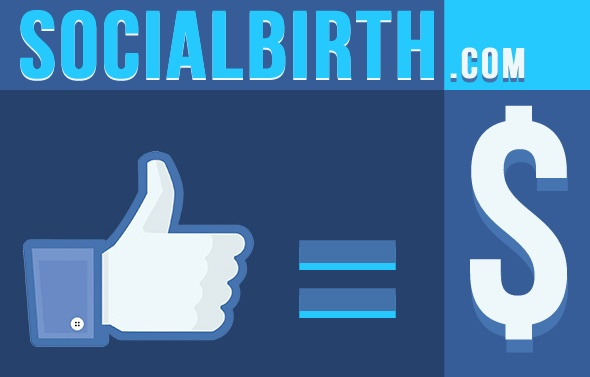 Likes mean money! - http://socialbirth.com/