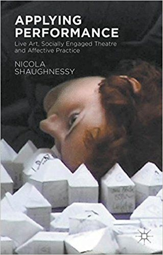 Amazon.com: Applying Performance: Live Art, Socially Engaged Theatre and Affective Practice (9781137525857): N. Shaughnessy: Books