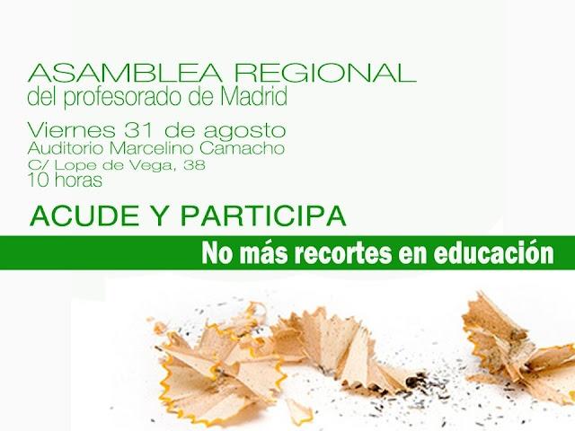 En defensa de la Educación Pública de Calidad: 31 agosto: Asamblea Regional del profesorado de Madrid. Acude y participa.