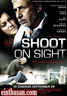 Shoot On Sight Hindi Movie Online - Brian Cox, Sadie Frost, Naseeruddin Shah, Om Puri and Mikaal Zulfiqar. Directed by Jag Mundhra. Music by John Altman. 2007 ENGLISH SUBTITLE