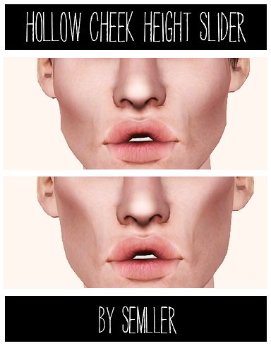semller: Hollow Cheek Height Slider - used best with ea's cheekbone shape and cheek fullness, M+F