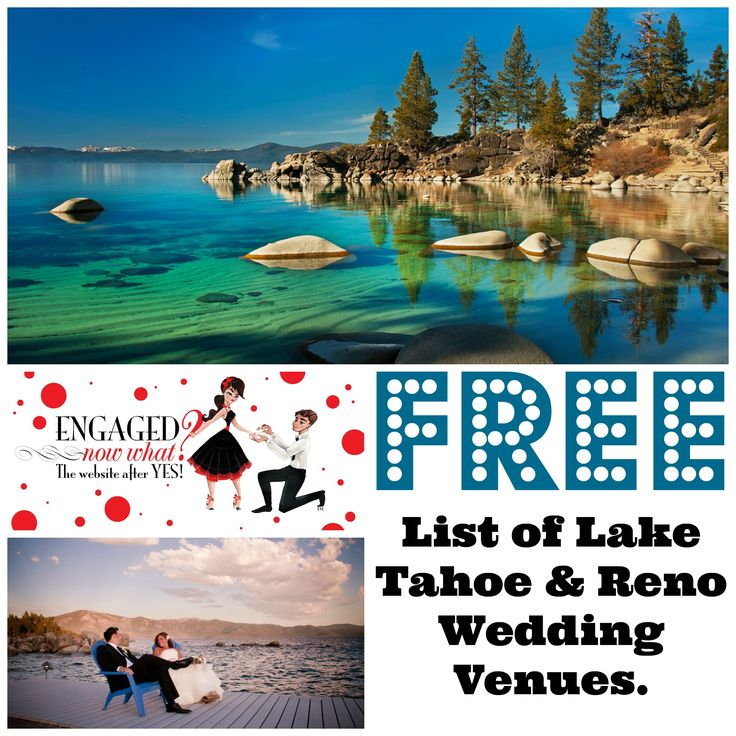 Looking to get married in Lake Tahoe. Get our free list of all the wedding venues in Lake Tahoe and Reno. Wedding Venues,  Lake Tahoe Weddings, Reno Weddings. Engaged Now What?