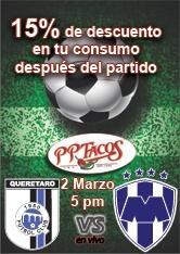 15% de descuento después del partido Gallos Blancos vs Monterrey 2 de Marzo en PPTacos