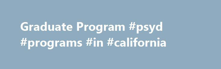 Graduate Program #psyd #programs #in #california http://memphis.remmont.com/graduate-program-psyd-programs-in-california/  # Information about the UCLA Department of Psychology Graduate Program The UCLA Psychology Department offers graduate Ph.D. training (there is no separate M.A. program or Psy.D. program offered ) with area emphases in Behavioral Neuroscience, Clinical, Cognitive, Developmental, Health Psychology, Learning and Behavior, Quantitative, and Social Psychology. In all of these…