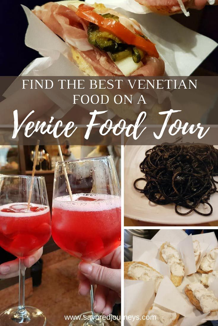 Top Foods To Try On A Venice Food Tour Venice Food Food Food Tours