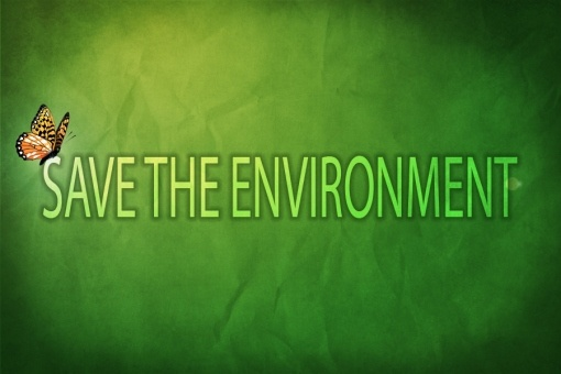 Just think:  What are our alternatives if we choose not to save the environment?    Hopefully, we will never need to know.