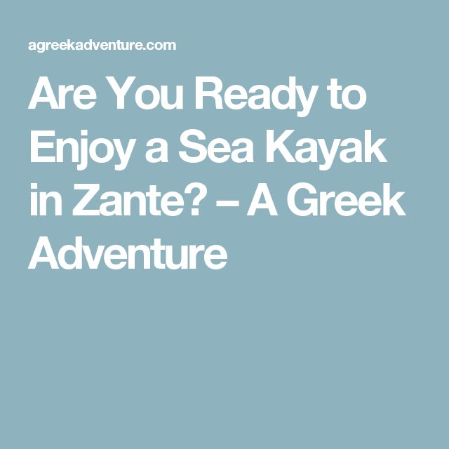 Are You Ready to Enjoy a Sea Kayak in Zante? – A Greek Adventure