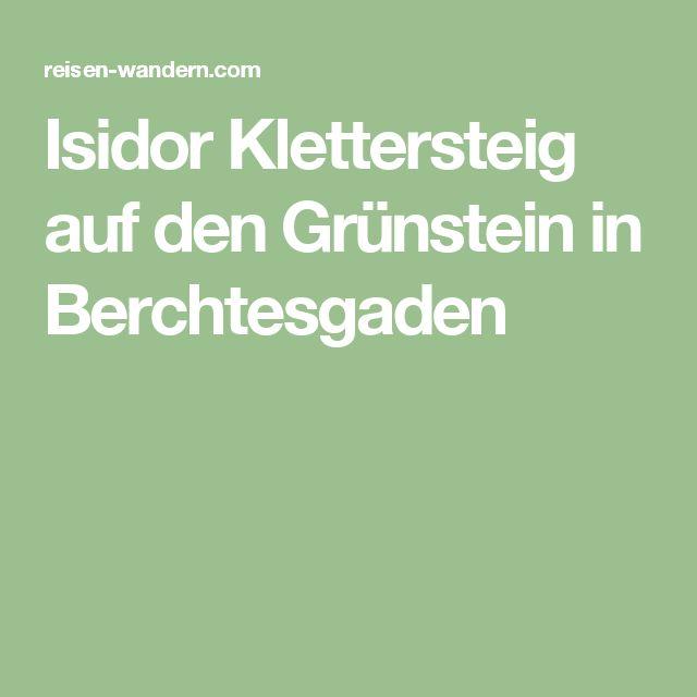 Isidor Klettersteig auf den Grünstein in Berchtesgaden