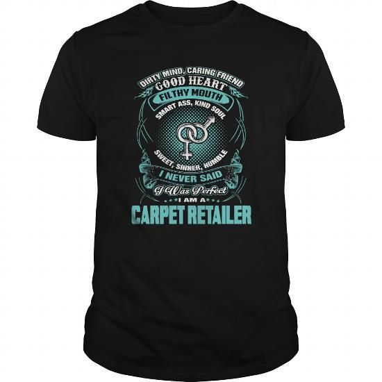 Cool Im A Carpet Retailer T-Shirts