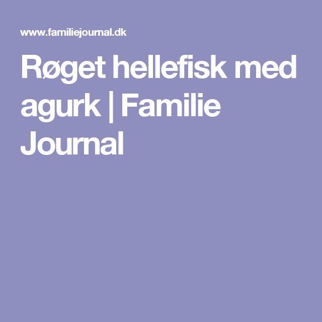 Røget hellefisk med agurk | Familie Journal