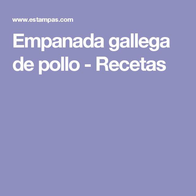 Empanada gallega de pollo - Recetas