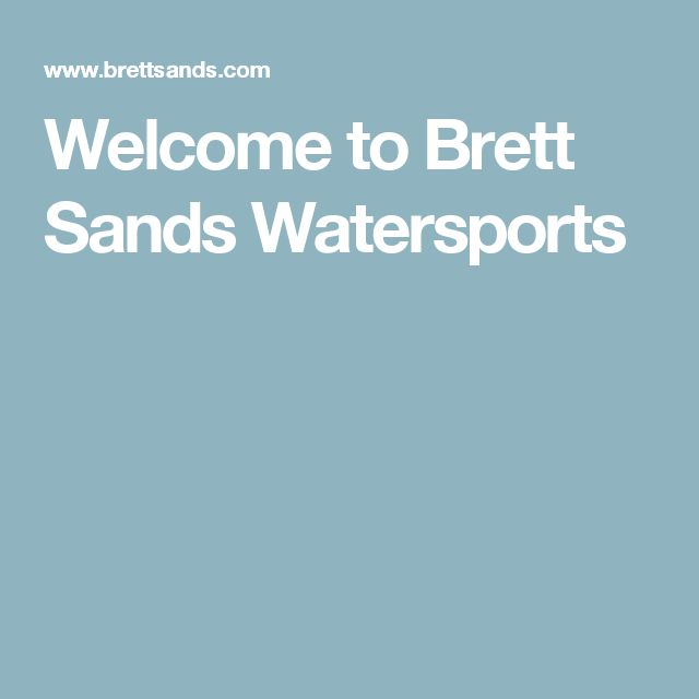 Welcome to Brett Sands Watersports