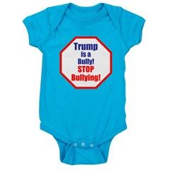 Stop bullying, stop Trump Baby Bodysuit