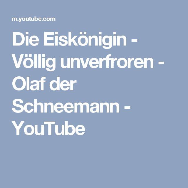 Die Eiskönigin - Völlig unverfroren - Olaf der Schneemann - YouTube