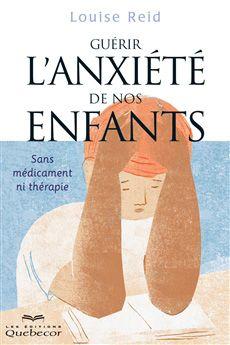 Livre proposant des stratégies pour guérir l'anxiété des enfants.