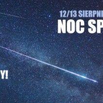 12 sierpnia Noc Spadajacych Gwiazd!
