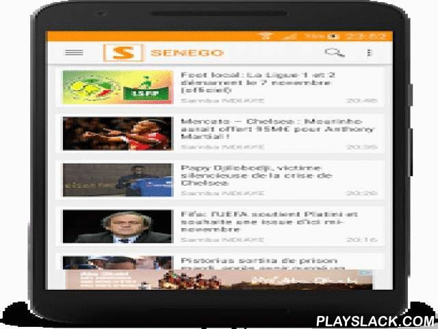 Senego: News In Senegal  Android App - playslack.com ,  The Senego.com application on Android is the most efficient way to track the news Senegalese worldwide.Now you can play videos on the new version.Senego.com is today one of the best news site in Senegal and West Africa speaking, these results are due our thanks to information professionals that drive the site 24/24 with articles the quality and relevance is measured to the regularity with which they are taken from other news sites…