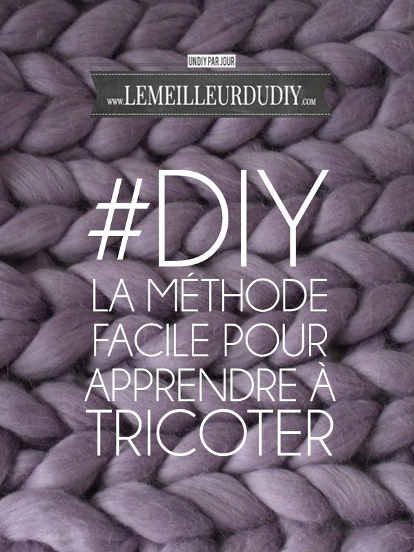 DIY Méthode facile pour apprendre à tricoter - Le Meilleur du DIY
