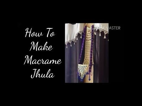 HOW TO MAKE MACRAME JHULA TUTORIAL - YouTube