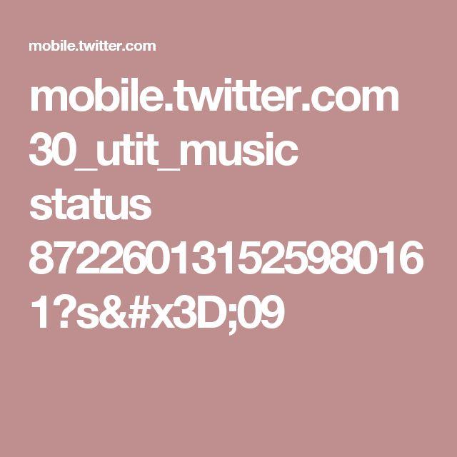 mobile.twitter.com 30_utit_music status 872260131525980161?s=09