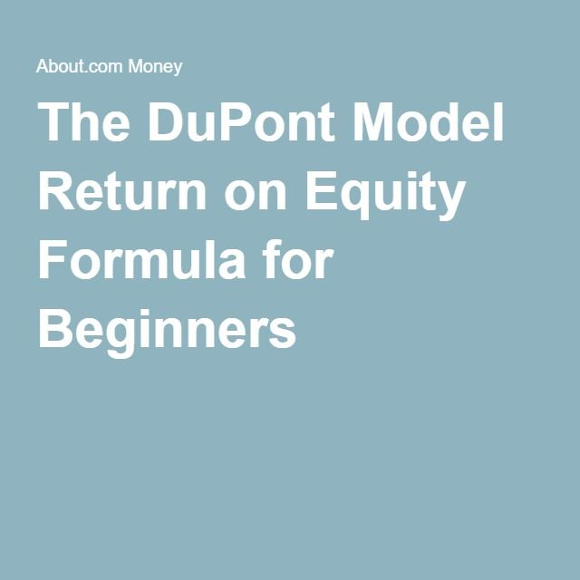 The DuPont Model Return on Equity Formula for Beginners